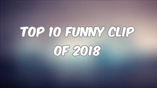 Top 10 Funny Clips of 2018