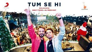 Tum Se Hi (Reloaded) – Ankit Tiwari