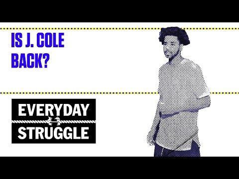 Is J. Cole back?   Everyday Struggle