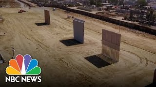 See How President Donald Trump's Border Wall Prototypes Are Taking Shape | NBC News