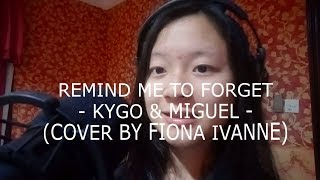Remind Me To Forget - Kygo, Miguel (Cover by Fiona Ivanne)