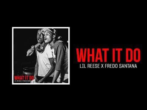 Lil Reese x Fredo Santana - What It Do (Official Audio)