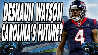 Carolina Panthers Trading For Deshaun Watson?