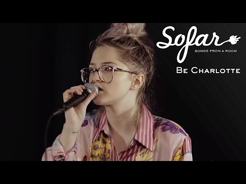 Be Charlotte - One Drop | Sofar London