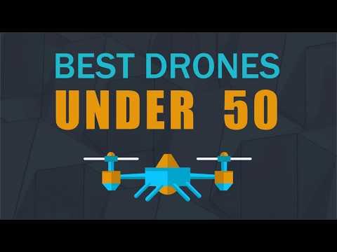 The Ten Best Drones Under 50 for Flying Fun