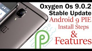 How To Install   OxygenOS 9.0.2 Stable   Oneplus 3/3T   Android 9   Gaming Mode 3.0   Update Preview