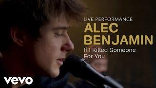 "Alec Benjamin - ""If I Killed Someone For You"" Official Performance   Vevo"