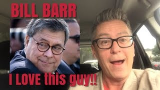 Bill Barr. I LOVE this guy!!
