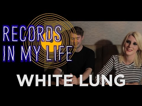 White Lung on Records In My Life (interview 2016)