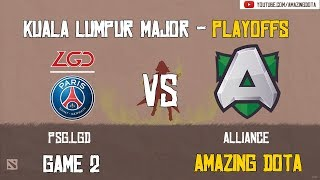 [VODs] PSG.LGD vs Alliance   GAME 2   The Kuala Lumpur Major   Playoffs - Upper Bracket