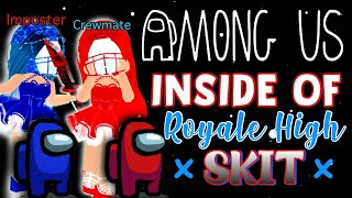 If Among Us was INSIDE of Royale High 😳 *Skit*