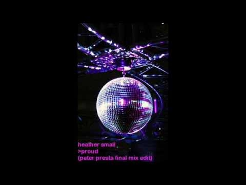 Baixar Heather Small - Proud (Peter Presta Final Mix Edit)