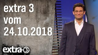 Extra 3 vom 24.10.2018