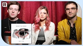 Against The Current - 'Past Lives' Track By Track