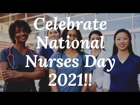 Celebrate National Nurses Day 2021!!  National Nurses Week 2021 Celebration!! #WeAnswerTheCall