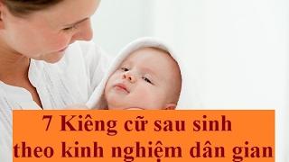 7 Kiêng kị sau sinh bạn cần biết - Kinh nghiệm dân gian