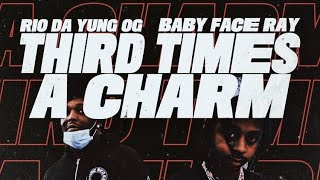 "Rio Da Yung OG - ""Third Times A Charm"" (feat. Babyface Ray) (Official Video)"