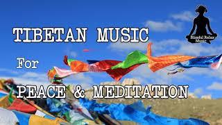 Tibetan Meditation Music, Soothing Music, Relaxing Music