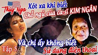 Xót xa khi biết chỗ ngủ của ca sĩ Kim Ngân và chị ấy không biết sử dụng điện thoại - No. 146