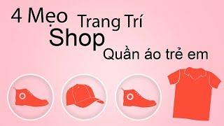 4 Mẹo trang trí thiết kế shop thời trang trẻ em bắt mắt + ấn tượng - Quần áo Bảo Châu.