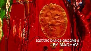 Madhav Mystic Music - Ecstatic dance groove 8