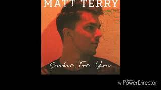 Matt Terry sucker for you