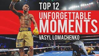 Top 12 Vasyl Lomachenko Unforgettable Moments