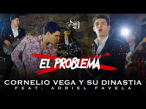 Cornelio Vega y Su Dinastia ¨El Problema¨ feat. Adriel Favela (Video Oficial)
