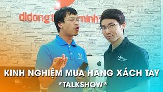 Talkshow: Những kinh nghiệm mua hàng xách tay