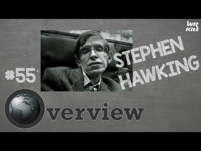STEPHEN HAWKING | Overview #55