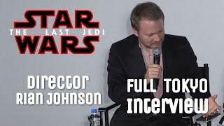 Star Wars: The Last Jedi Director Rian Johnson Full Tokyo Interview
