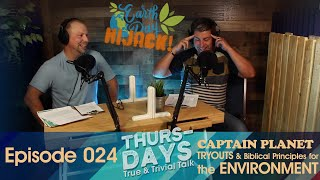 """Ep. 024 """"Captain Planet Tryouts and Biblical Principles for the Environment"""""""