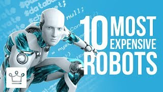 Top 10 Most Expensive Robots In The World