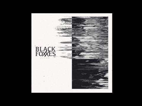 Black Foxxes - You Could of Been A Man