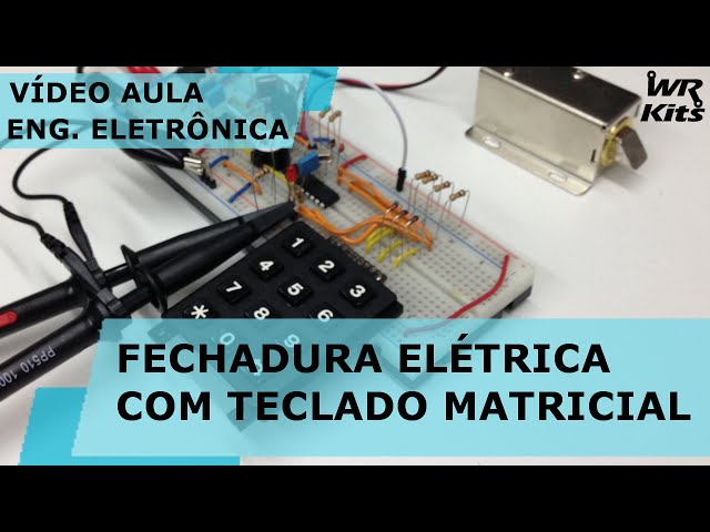 FECHADURA ELÉTRICA COM TECLADO MATRICIAL (hardware) | Vídeo Aula #122