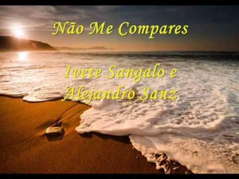 Baixar Não Me Compares Ivete Sangalo e Alejandro Sanz