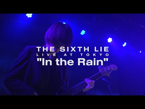 【LIVE VIDEO】THE SIXTH LIE - In the Rain