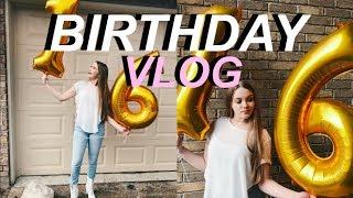 MY 16TH BIRTHDAY VLOG!