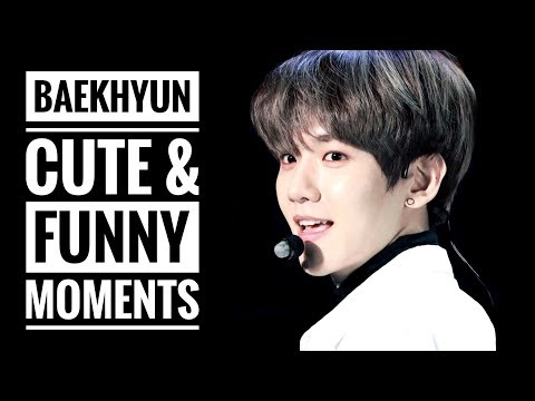 EXO Baekhyun Funny & Cute Moments