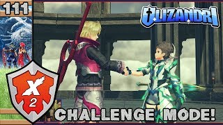 Xenoblade Chronicles 2 - Challenge Mode Is Here! Old Friends Appear & New Costumes! - Episode 111