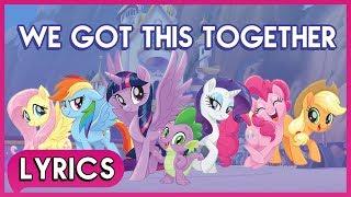 Mane 6 & Spike - We Got This Together (Lyrics) - My Little Pony: The Movie [HD]