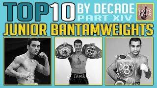 Top 10 Junior Bantamweights by Decade