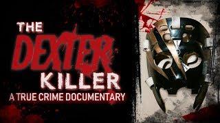 The Dexter Killer   A True Crime Documentary   True Canadian Crime   True Crime Story