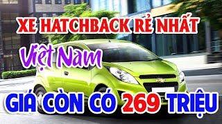 Xe Hatchback rẻ nhất Việt Nam 269 triệu đồng | Hyundai Accent có giá chính thức 425 triệu đồng