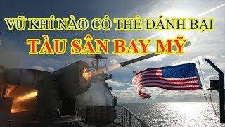 Lý do không loại vũ khí nào đánh bại được tàu sân bay Mỹ, trừ một thứ duy nhất!