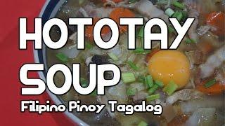 Paano magluto Hototay Soup - Filipino Pinoy Tagalog