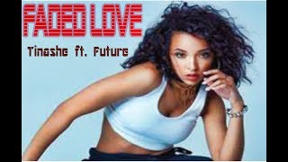Tinashe   Faded Love ft  Future   [Video Lyrics]