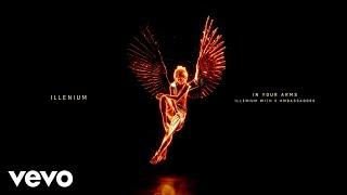 ILLENIUM, X Ambassadors - In Your Arms (Visualizer)