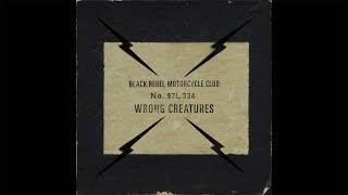 "BLACK REBEL MOTORCYCLE CLUB - ""Carried From The Start"" (Official Audio)"