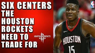 6 Center Replacements For Clint Capela